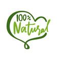 100 percent natural lettering heart shape frame vector image