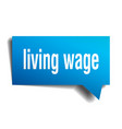 living wage blue 3d speech bubble vector image vector image