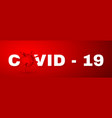 coronavirus covid19-19 2019-nkov virus world vector image