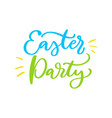 easter party lettering hand drawn easter vector image
