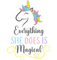 everything she does is magical isolated vector image vector image
