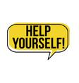 help yourself speech bubble vector image vector image