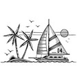 sailing yacht and island in sea sketch vector image vector image