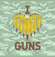 i love guns military concept vector image
