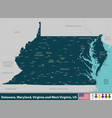 delaware maryland virginia and west virginia us vector image vector image