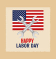 happy labor day flag united states and spanner vector image vector image