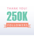 250k followers thank you number with banner vector image vector image