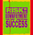 inspiring motivation quote with text risk is the vector image
