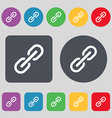 Chain Icon sign A set of 12 colored buttons Flat vector image vector image