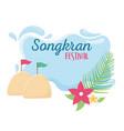 songkran festival sand flags flowers celebration vector image
