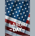 happy labor day background with usa flag holiday vector image vector image