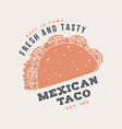 hot and fresh mexican taco retro badge design vector image vector image