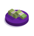 isometric dollars bundles on purple podium flat vector image