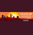 call of the wild banner horizontal concept vector image vector image