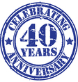 Celebrating 40 years anniversary grunge rubber sta vector image vector image