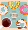 coffee and sweet donuts for you promotional poster vector image