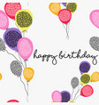 happy birthday greeting card with party balloons vector image vector image