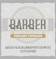 vintage label typeface named barber vector image vector image