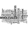 wholesalers who are the best text word cloud vector image vector image