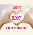 friendship day card hands forming a heart vector image