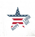 happy labor day american flag in star shape vector image