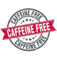 caffeine free round grunge ribbon stamp vector image vector image