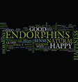 endorphins the happy hormone text background word vector image vector image