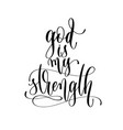 god is my strength - hand lettering inscription vector image