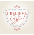 I believe in you lettering vector image