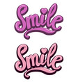 smile hand drawn lettering phrase on white vector image vector image