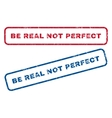 Be Real Not Perfect Rubber Stamps vector image vector image
