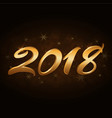 happy new year background gold 2018 vector image vector image