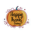 hand drawn happy thanksgiving typography vector image vector image