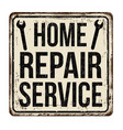 home repair service vintage rusty metal sign vector image vector image