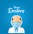 thank you doctor nurse medical staff for greeting vector image vector image