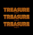 wooden inscription treasure logo in 3 steps of vector image vector image