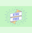 Vintage ribbon with text stay free