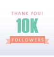 10k followers thank you number with banner vector image vector image