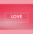 love blur romantic background template card vector image vector image