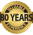 Valuable 80 years of experience golden label with vector image vector image