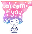 dream of you vector image