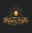 happy easter hand lettering greeting card with egg vector image