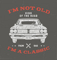 70 birthday anniversary gift t-shirt i m not old vector image vector image
