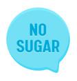 zero percent sugar banner round speech bubble vector image