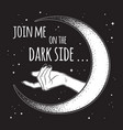 female hand beckons to the dark side of the moon vector image