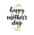 happy mothers day card with modern calligraphy vector image vector image