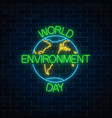 glowing neon sign of world environment day with vector image vector image