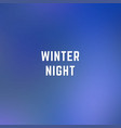 square blurred winter background in dark blue vector image vector image