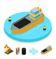 isometric gas and oil industry ship with barrels vector image