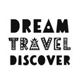 dream travel discover poster vector image vector image
